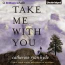 Take Me With You Audiobook