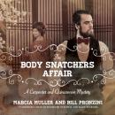 Body Snatchers Affair: A Carpenter and Quincannon Mystery, Bill Pronzini, Marcia Muller