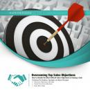 Overcoming Top Sales Objections, Made for Success