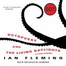 Octopussy and The Living Daylights: And Other Stories Audiobook
