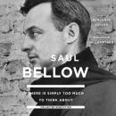 There Is Simply Too Much to Think About: Collected Nonfiction, Saul Bellow
