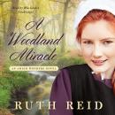A Woodland Miracle: An Amish Wonders Novel Audiobook