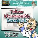 Professor Whatchamacallit's Interstitials: The Best of BearManor Radio, Vol. 5 Audiobook