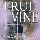 True Vine, Andrew Murray