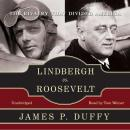 Lindbergh vs. Roosevelt: The Rivalry That Divided America, James P. Duffy