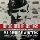 Beyond Band of Brothers: The War Memoirs of Major Dick Winters, Retired Usa Col. Cole C. Kingseed, Major Dick Winters