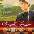 Sarah's Garden: A Patch of Heaven Novel, Kelly Long