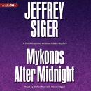 Mykonos after Midnight: A Chief Inspector Andreas Kaldis Mystery, Jeffrey Siger