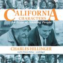 California Characters: An Array Of Amazing People, Charles Hillinger
