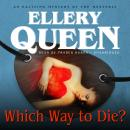 Which Way to Die?, Ellery Queen