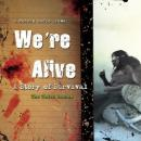 We're Alive: A Story of Survival, the Third Season Audiobook