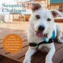 "Possibility Dogs: What a Handful of ""Unadoptables"" Taught Me about Service, Hope, and Healing, Susannah Charleson"