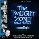 The Twilight Zone Radio Dramas, Volume 20 Audiobook