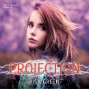 Projection, Risa Green