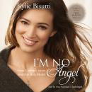 I'm No Angel: From Victoria's Secret Model to Role Model, Kylie Bisutti