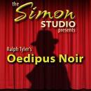 Simon Studio Presents: Oedipus Noir, The Best of the Comedy-O-Rama Hour, Season 8 Audiobook