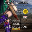 Optical Delusions in Deadwood: A Deadwood Mystery Audiobook