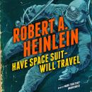 Have Space Suit—Will Travel Audiobook