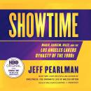 Showtime: Magic, Kareem, Riley, and the Los Angeles Lakers Dynasty of the 1980s, Jeff Pearlman