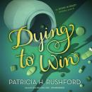 Dying to Win, Patricia H. Rushford