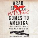 Arab Winter Comes to America: The Truth about the War We're In Audiobook