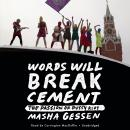 Words Will Break Cement: The Passion of Pussy Riot, Masha Gessen