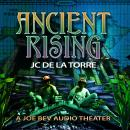 Ancient Rising: A Joe Bev Audio Theater Audiobook