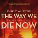 The Way We Die Now: A Novel Audiobook