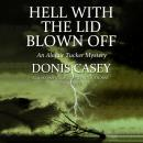 Hell with the Lid Blown Off: An Alafair Tucker Mystery, Donis Casey