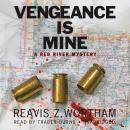 Vengeance Is Mine: A Red River Mystery, Reavis Z. Wortham