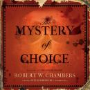 Mystery of Choice, Robert W. Chambers