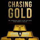 Chasing Gold: The Incredible Story of How the Nazis Stole Europe's Bullion Audiobook