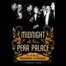 Midnight at the Pera Palace: The Birth of Modern Istanbul, Charles King