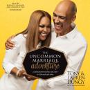 Uncommon Marriage Adventure: A Daily Journey to Draw You Closer to God and Each Other, Lauren Dungy, Tony Dungy