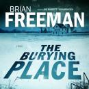 Burying Place: A Novel, Brian Freeman