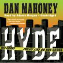 Hyde: A Detective Brian McKenna Novel, Dan Mahoney