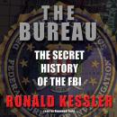 Bureau: The Secret History of the FBI, Ronald Kessler
