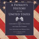 A Patriot's History of the United States: From Columbus's Great Discovery to the War on Terror Audiobook