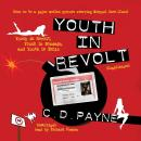 Youth in Revolt (Compilation): Youth in Revolt, Youth in Bondage, and Youth in Exile, C. D. Payne