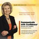 Communicate with Confidence: Increase Your Credibility, Made for Success