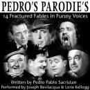 Pedro's Parodies: 14 Fractured Fables in Famous Funny Voices, Pedro Pablo Sacristan