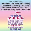Best of Cartoon Carnival, Vol. 1: The Interviews, Waterlogg Productions
