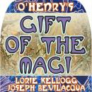 The Gift of the Magi: The Classic Christmas Story