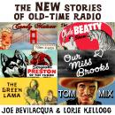 New Stories of Old-Time Radio: Volume One, Set One, Joe Bevilacqua
