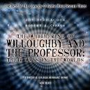 Whithering of Willoughby and the Professor: Their Ways in the Worlds: The Best of the Comedy-O-Rama Hour, Season 3, Robert J. Cirasa, Joe Bevilacqua