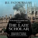 Late Scholar: The New Lord Peter Wimsey / Harriet Vane Mystery, Jill Paton Walsh