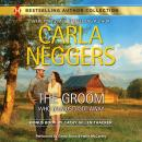 The Groom Who (Almost) Got Away: w/ Bonus Book: The Texas Rancher's Marriage Audiobook