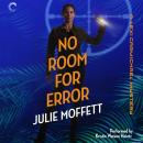 No Room for Error: A Lexi Carmichael Mystery, Book Seven, Julie Moffett