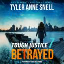 Tough Justice: Betrayed (Part 7 of 8), Tyler Anne Snell