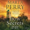 How Secrets Die: House of Secrets, 3 Audiobook